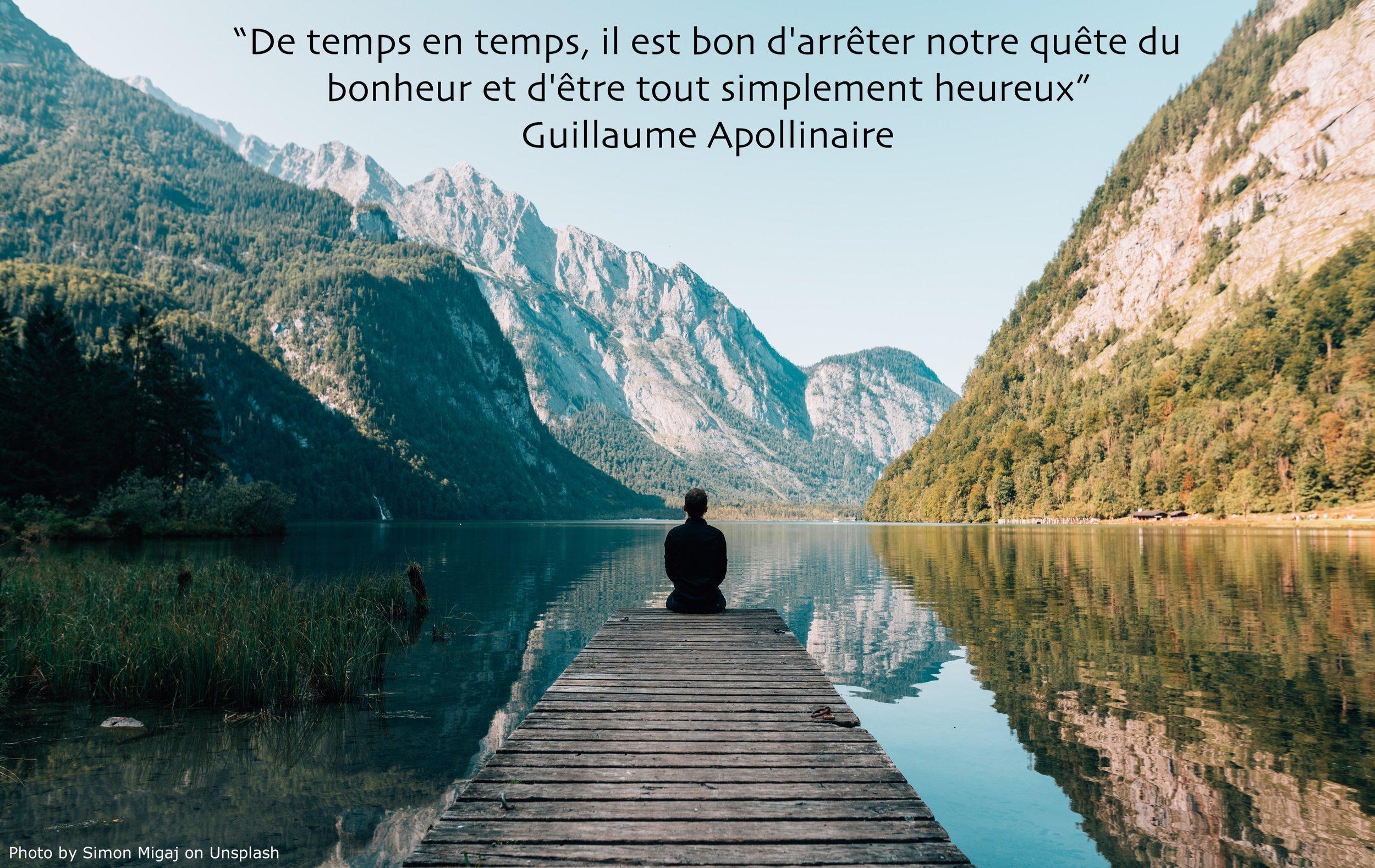 """""""De vez en cuando nos hace bien detener nuestra búsqueda de la felicidad y simplemente ser feliz …""""  """"Now and then, it's good to pause in your pursuit of happiness and just be happy …"""" ~Guillaume Apollinaire"""