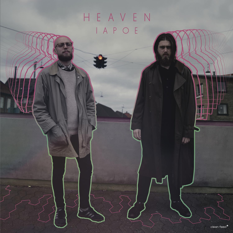 HEAVEN - IAPOE (Clean Feed 2018)  HPM: Tenorsax Ole Mofjell: Drums