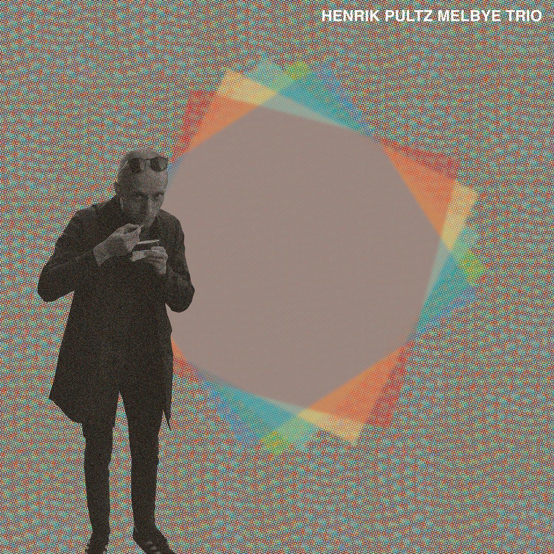 Henrik Pultz Melbye Trio - s/t (HPM Records 2016)  HPM: Tenorsax Casper Rask: Bass Anders Vestergaard: Drums