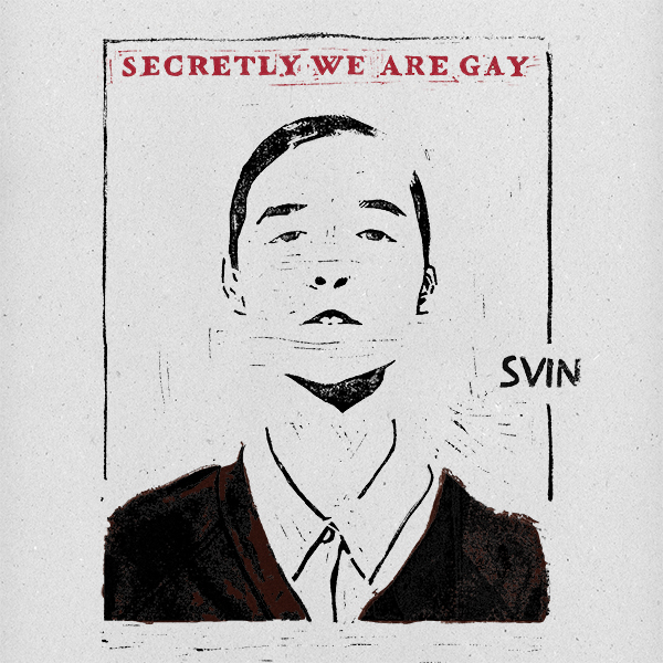 SVIN - Secretly We Are Gay (Mom Eat Dad Records 2013)  HPM: Reeds Magnus Bak: Horn Lars Bech Pilgaard: Guitars Thomas Eiler: Drums