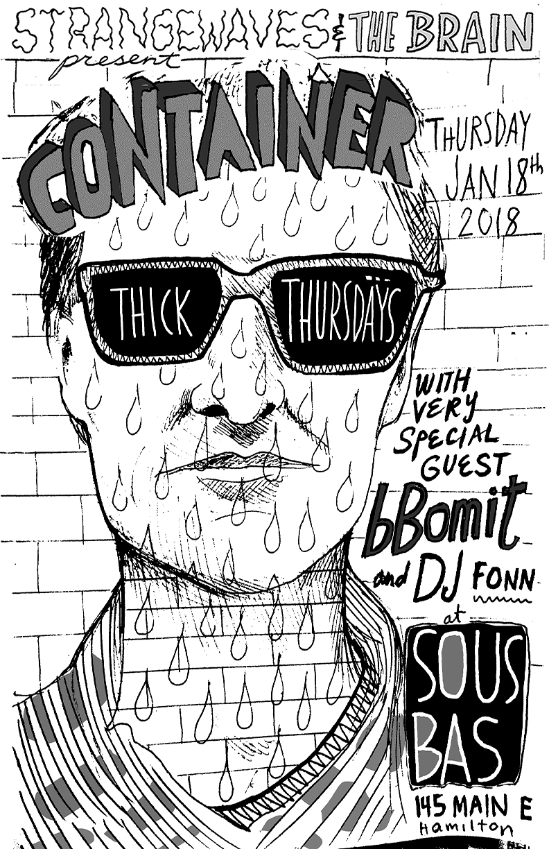 THICK Thursday #1: Container / Bbomit / Fonn  @Sous Bas