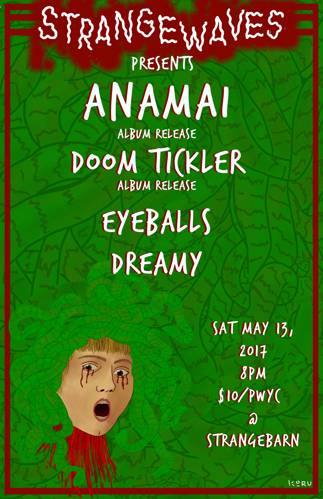 Anamai, Doom Tickler, Eyeballs, Dreamy  @The Little Grasshopper