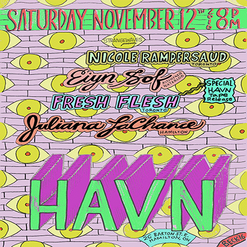 Nicole Rampersaud & Eiyn Sof & Fresh Flesh & Juliana LaChance  @HAVN