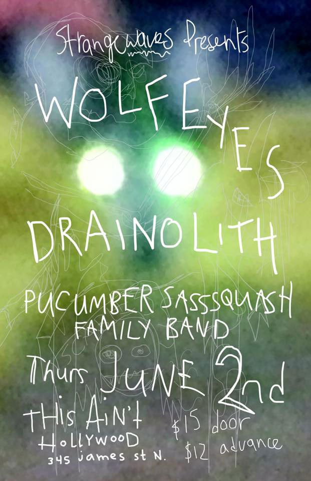 WOLF EYES/DRAINOLITH/PUCUMBER SASSSQUASH FAMILY BAND  @This Ain't Hollywood