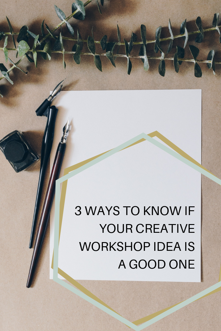 If you are worried that no-one wants to learn what you want to teach or that no-one will show up to your creative workshop, you need to run your idea through these 3 validation methods. -