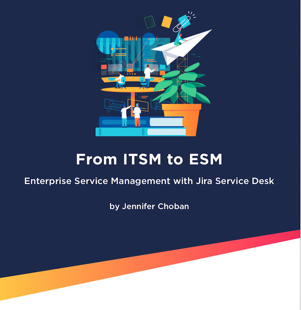 From ITSM to ESM - It's time to share the lessons, framework and tools of ITSM 