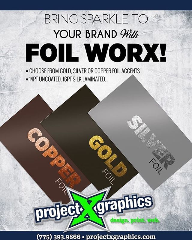 "www.projectxgraphics.com  FOIL WORKS. Bring ""SPARKLE"" to your brand with foil. Gold, Silver or Copper foil accents. Message for a FREE QUOTE on your next project."