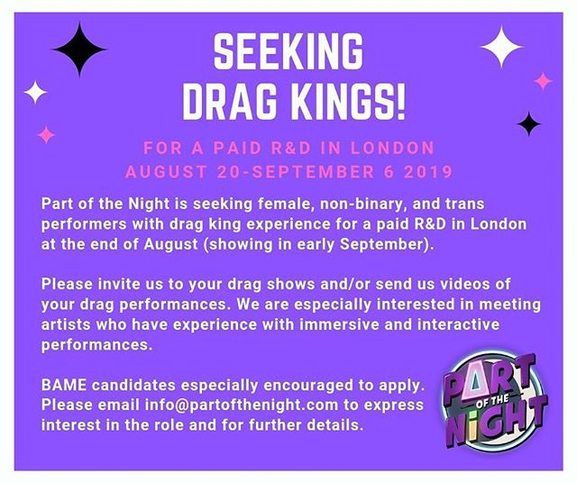 🚨CASTING CALL🚨  Are you... 👑 a performer with drag king experience? 📆 available August 20- September 6? 🇬🇧 based in London?  Then apply for our PAID R&D! Invite us to your drag shows & send us your performance videos via info@partofthenight.com. Please share with all the kings you know! ✨ . . . . . #drag #dragking #dragkings #casting #londoncasting #randd #dragperformer #london #londontheatre #club #clubperformance