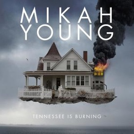 32. mikah young_ tennessee is burning.jpeg