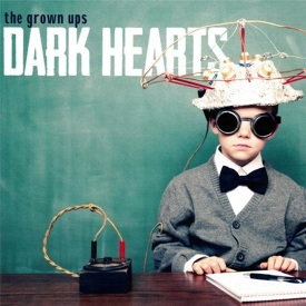 33. the grown ups-dark hearts.jpg
