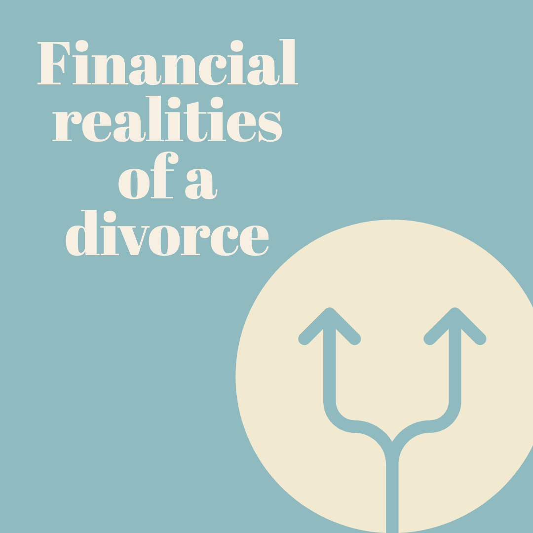 Financial Realities of a divorce