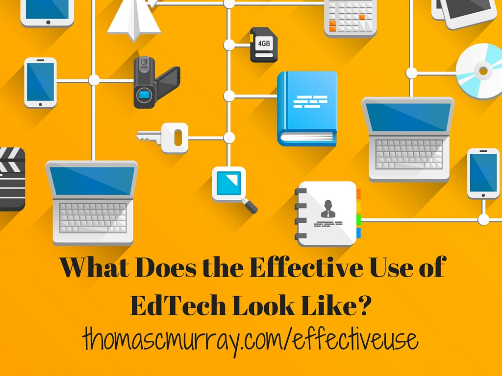 What-Does-the-Effective-Use-of-EdTech-Look-Like-.jpg