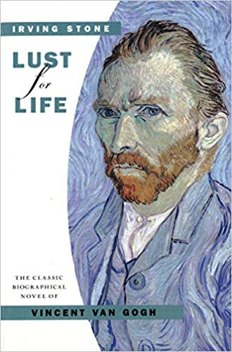 Lust for Life by Irving Stone - I will end where I began, with another Irving Stone classic — this one about the Vincent Van Gogh… if you want to know why the world is obsessed with Vincent, you must read this masterpiece by Irving Stone.