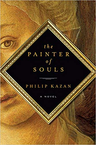 """Painter of Souls by Philip Kazan - A moving novel about the brilliant Renaissance painter Fra Filippo Lippi. In art history class, I always learned about Lippi as the """"drunk monk,"""" but this beautiful novel delves much deeper into his psyche, his art, and the world of 15th century Florence."""