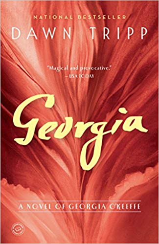 Georgia: A Novel of Georgia O'Keeffe By Dawn Tripp - This novel dives deep into the passionate affair between Georgia O'Keeffe and world-renowned photographer, Alfred Stieglitz