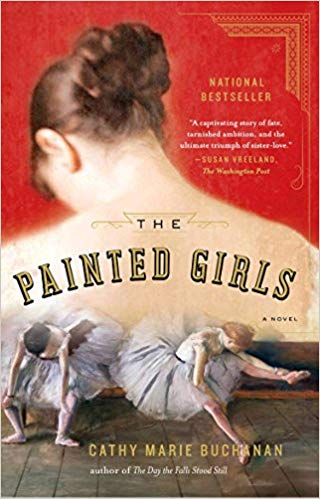 The Painted Girls by Cathy Marie Buchanan - This story is told through the perspective of the dancing girls painted by Degas. It gives readers a unique, behind-the-scenes look at Impressionist art and 19th century theater