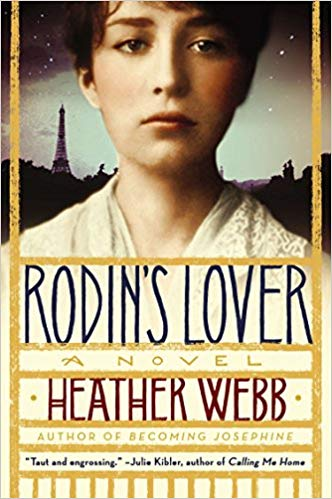 Rodin's Lover by Heather Webb - This novel long ago ignited an obsession in me to find out more about the female sculptor Camille Claudel, who became Rodin's apprentice and muse. Read it and you will never look at a Rodin the same ever again…