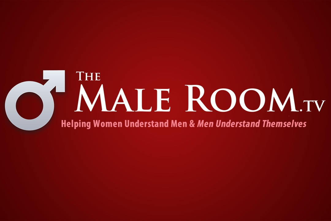 "The Male Room.TV - The Male Room TV - ""The show that helps women understand men and men understand themselves."""