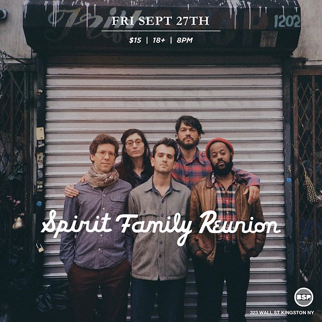 NEW SHOW! Excited to return to the one and only @bspkingston Sept 27. Hudson Valley come represent. We bring our new record. You bring your dancing shoes.  Tix online & at @outdatedcafe / @rocketnumber9records / @darksiderecordspk / @woodstockmusicshop / @jacksrhythms  #spiritfamilyreunion #kingstonny