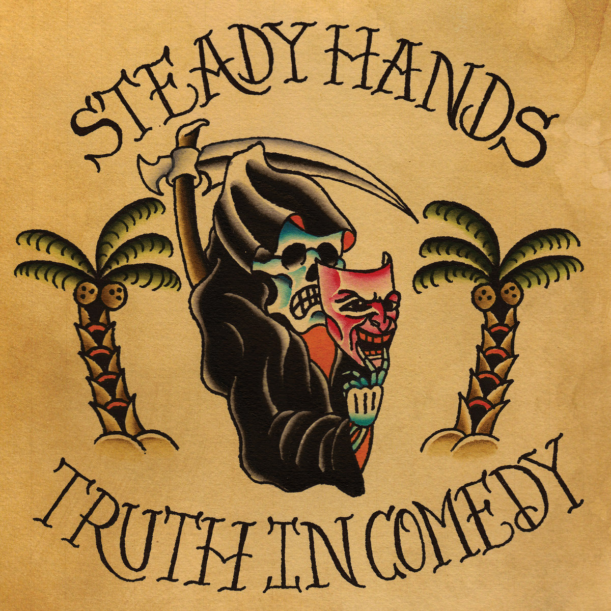 Steady Hands - Truth In Comedy Vinyl Layout & Design Illustration by Bryan Holland - instagram.com/bryanhtattoos