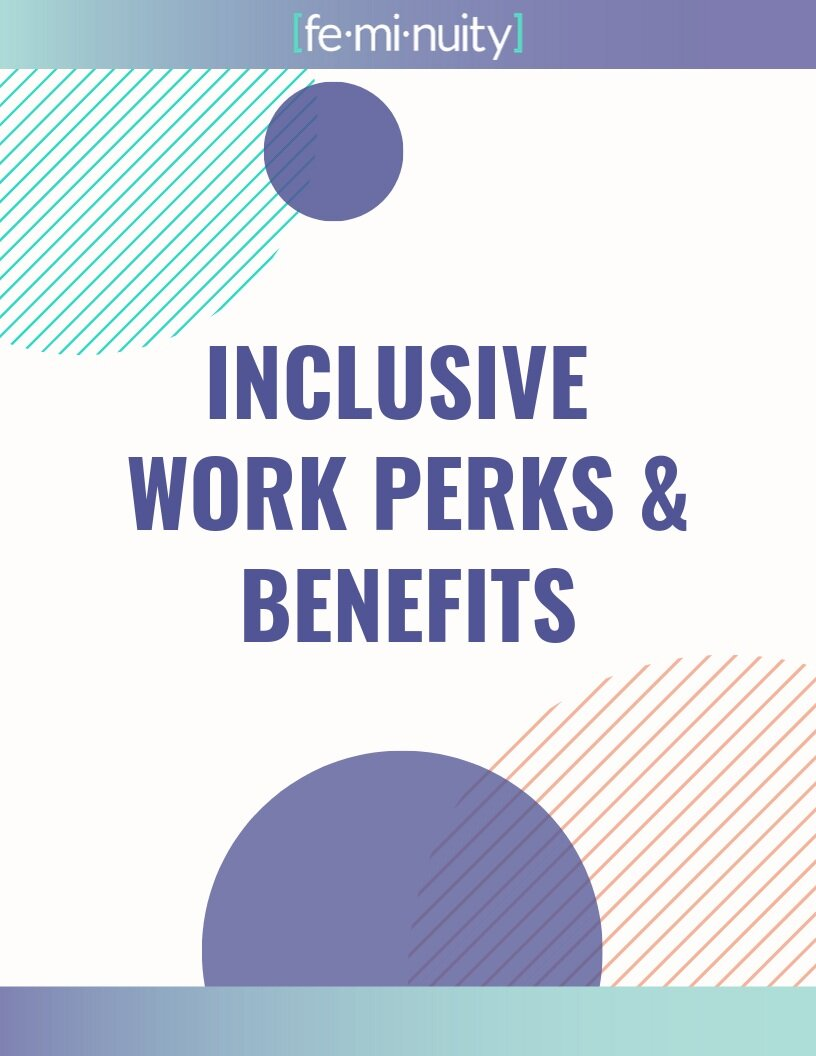 Inclusive Work Perks and Benefits: Click here for guiding questions to make work perks and benefits inclusive to all people