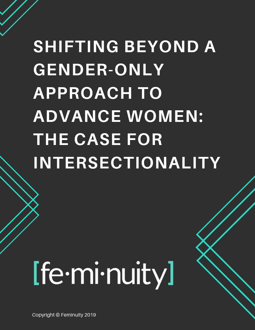 Shifting Beyond a Gender-Only Approach to Advance Women: The Case for Intersectionality. Click here to read the guide