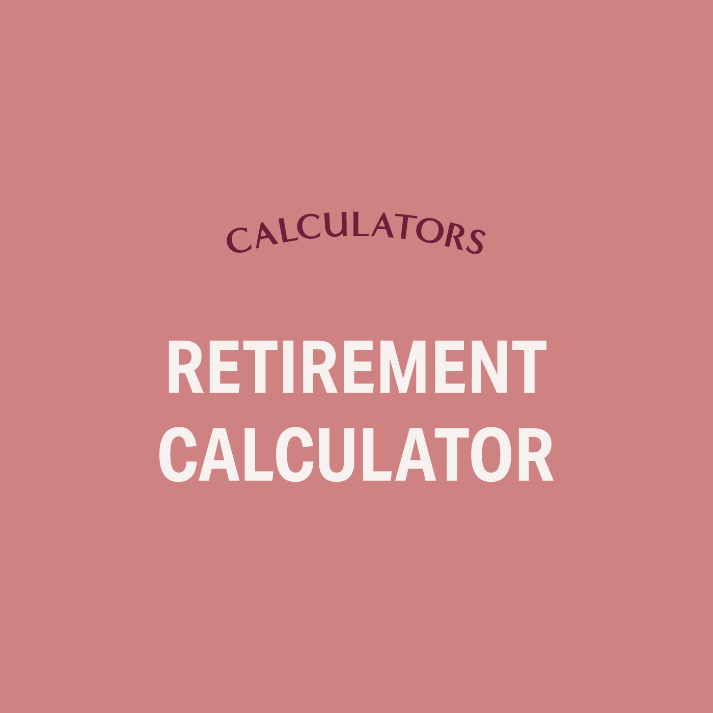 - Use this retirement calculator to toggle different savings rates, investment returns, etc. and it will show whether you're on track for the retirement you want.