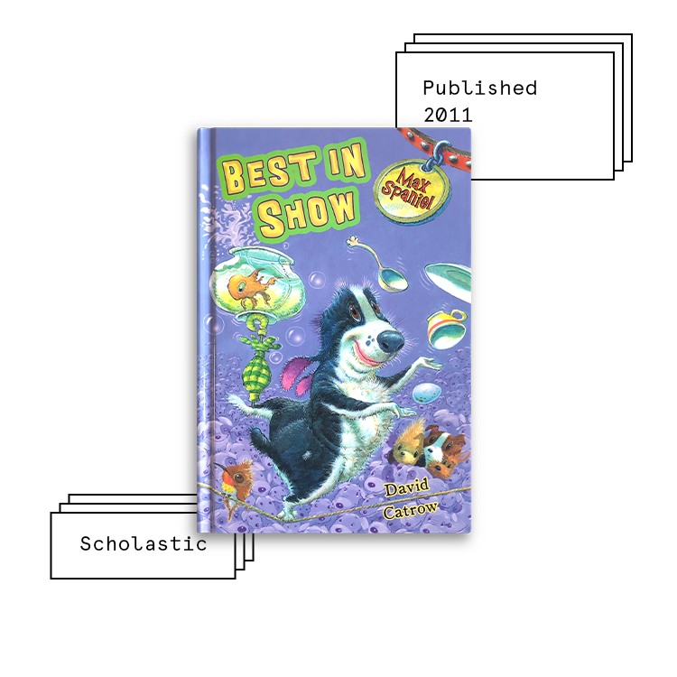Max Spaniel: Best in Show   Author: David Catrow Illustrator: David Catrow  Purchase Book:  Amazon ,  Barnes & Noble ,  Walmart