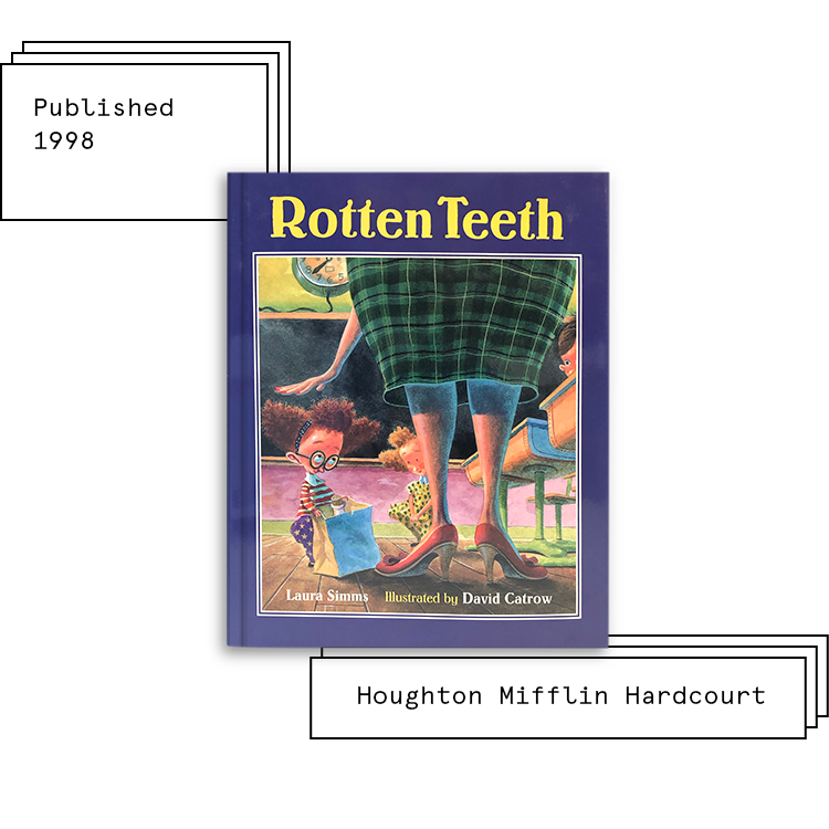 Totten Teeth   Author: Laura Simms Illustrator: David Catrow  Purchase Book:  Amazon ,  Barnes & Noble ,  Books A Million ,  IndieBound ,  Walmart