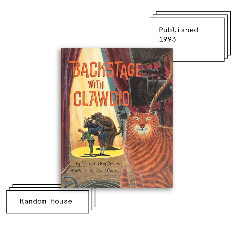 Backstage with Clawdio   Author: Harriet Berg Schwartz Illustrator: David Catrow  Purchase Book:  Amazon