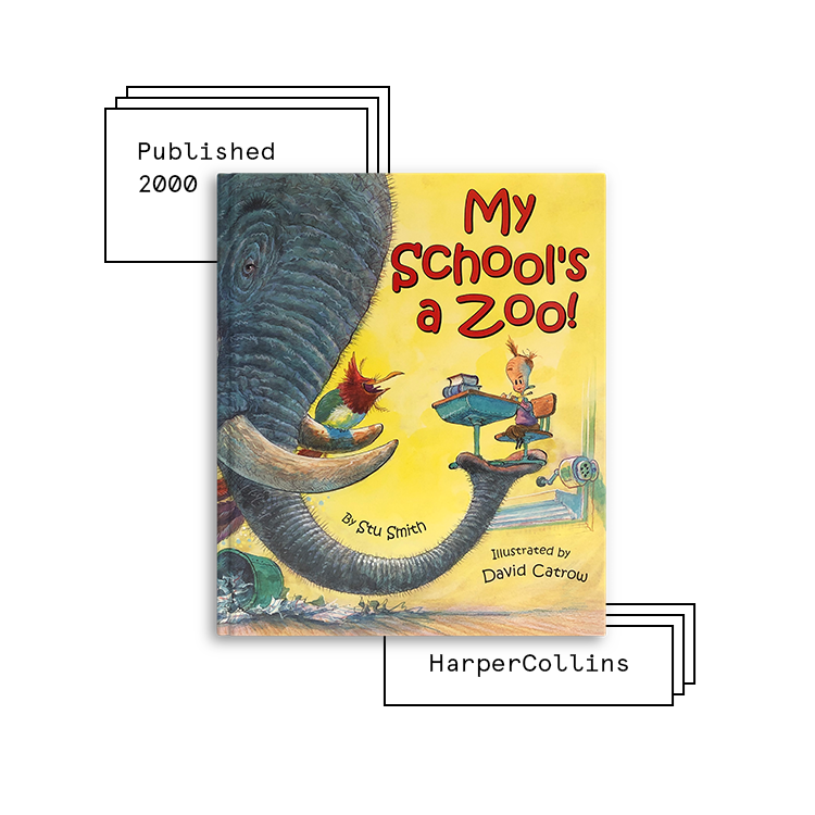 My School's a Zoo   Author: Stu Smith Illustrator: David Catrow  Purchase Book:  Amazon ,  Barnes & Noble