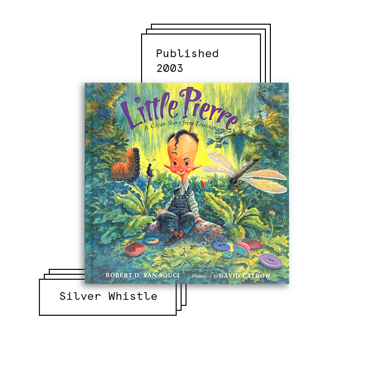 Little Pierre   Author: Robert D. San Souci Illustrator: David Catrow  Purchase Book:  Amazon ,  Barnes & Noble
