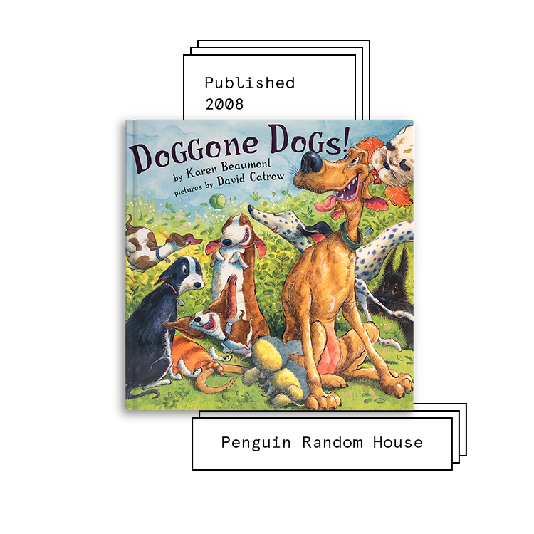 Doggone Dogs!   Author: Karen Beaumont Illustrator: David Catrow  Purchase Book:  Amazon ,  Barnes & Noble ,  Walmart