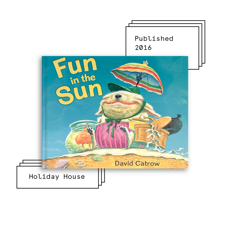 Fun in the Sun   Author: David Catrow Illustrator: David Catrow  Purchase Book:  Amazon ,  Barnes & Noble ,  IndieBound ,  Target ,  Walmart