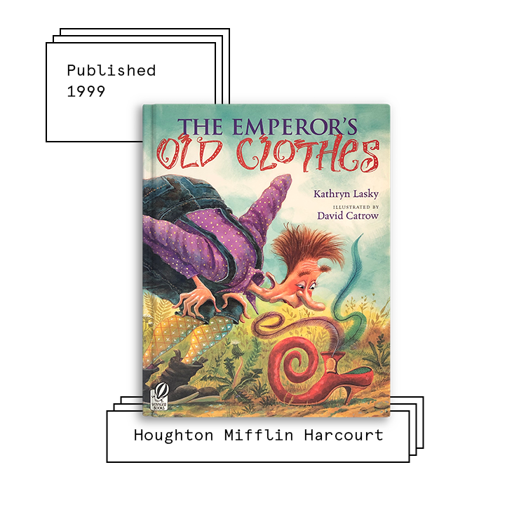 The Emperor's Old Clothes   Author: Kathryn Lasky Illustrator: David Catrow  Purchase Book:  Amazon ,  Barnes & Noble
