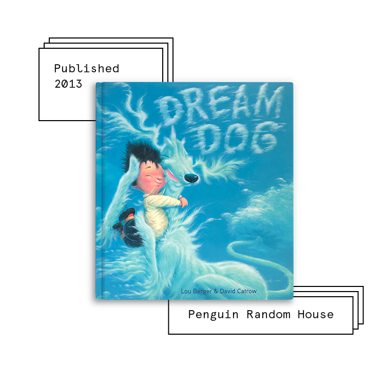 Dream Dog   Author: Lou Berger Illustrator: David Catrow  Purchase Book:  Amazon ,  Barnes & Noble