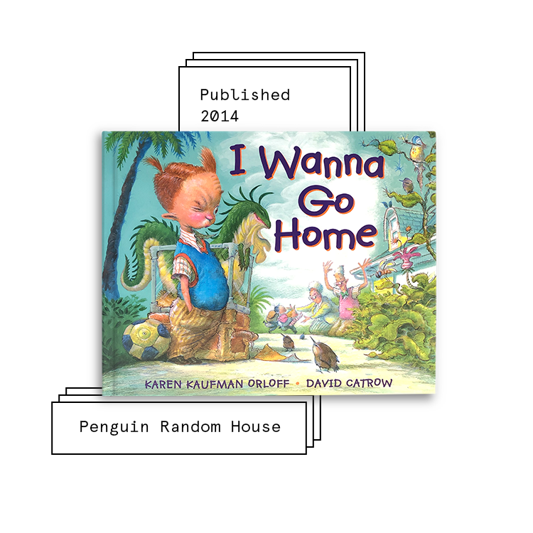 I Wanna Go Home   Author: Karen Kaufman Orloff Illustrator: David Catrow  Purchase Book:  Amazon ,  Barnes & Noble ,  Books A Million ,  IndieBound ,  Walmart