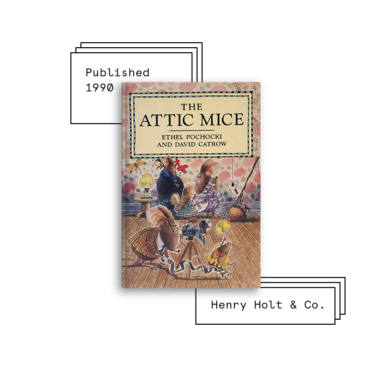 The Attic Mice   Author: Ethel Pochocki Illustrator: David Catrow  Purchase Book:  Amazon