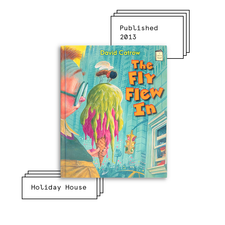 The Fly Flew In   Author: David Catrow Illustrator: David Catrow  Purchase Book:  Amazon ,  Barnes & Noble ,  Books A Million ,  IndieBound ,  Walmart