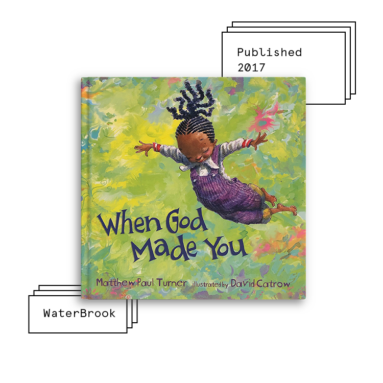 When God Made You   Author: Matthew Paul Turner Illustrator: David Catrow  Purchase Book:  Amazon ,  Barnes & Noble ,  Books A Million ,  IndieBound ,  Target ,  Walmart