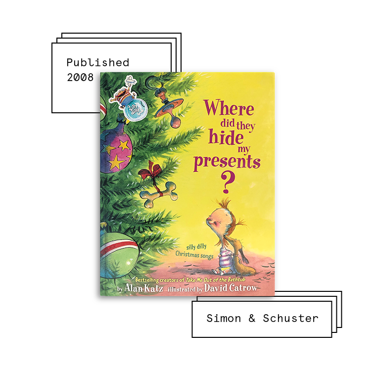 Where Did They Hide My Presents   Author: Alan Katz Illustrator: David Catrow  Purchase Book:  Amazon ,  Barnes & Noble ,  Books A Million ,  IndieBound ,  Target ,  Walmart