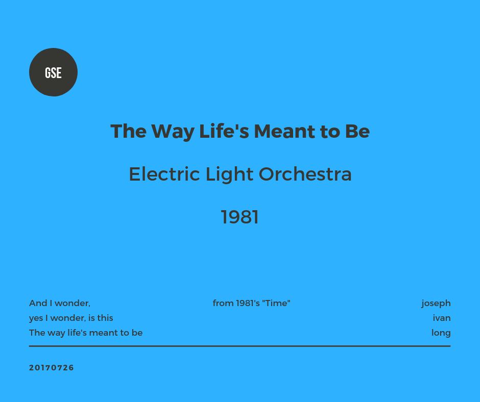 Greatest-Song-Ever-TheWayLife'sMeanttoBe_ElectricLightOrchestra.png
