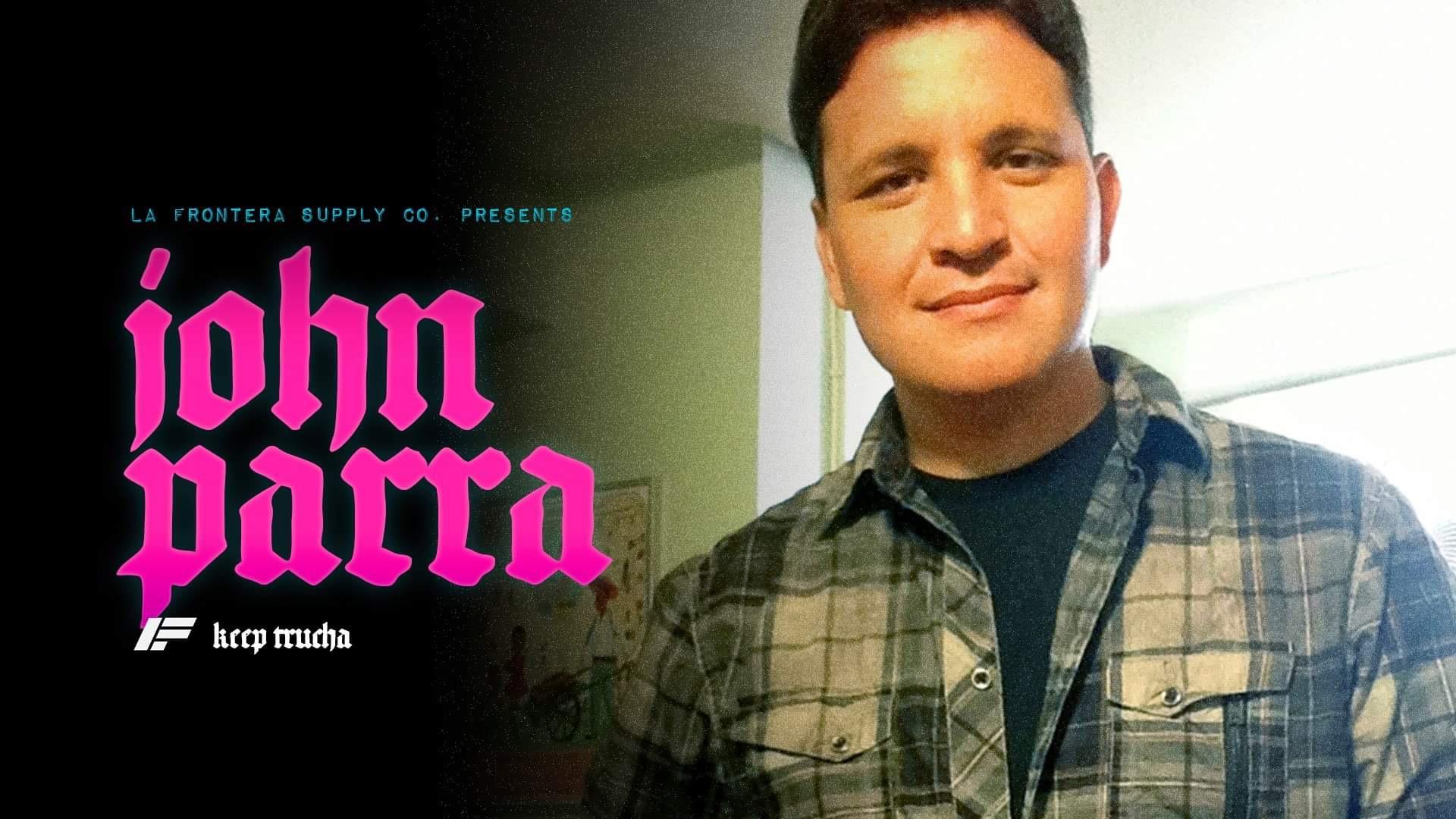 John Parra: Finding Your Voice Through Art - Keep Trucha | Episode 007March 12, 2019