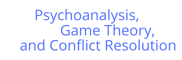 Psychoanalysis, Game Theory and Conflict Resolution.png
