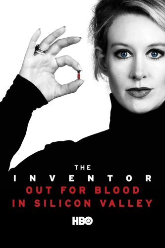 The Inventor: Out for Blood in Silicon Valley - March 19th, 2019