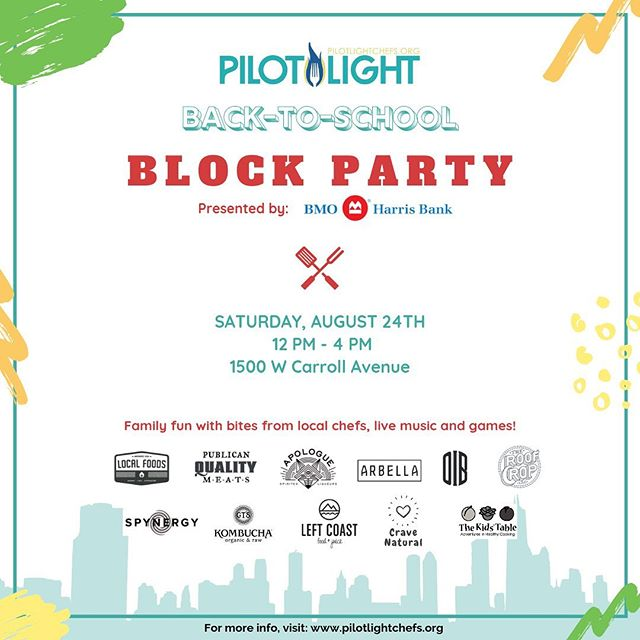 Hey Chicago! Looking for something fun to do this August? Check out @PilotLightChefs Back-to-School Block Party presented by@BMOHarrisBank on Sat, 8/24. From 12 - 4 p.m., families can celebrate the dog days of summer with food, drinks, raffles, and kids activities from local restaurants and businesses. All proceeds will benefit food education in local schools across the city #PilotLightBlockParty  For more more information and tickets, visithttp://bit.ly/PilotLightBP  @PublicanQuality @ArbellaChicago, @LeftCoastFood, @TheRoofCrop@gtskombucha@cravenaturalfood @oldirivingbrewing@hoosiermamapie @spynergywickerpark @kidstable @brooklynboulders @apologueliquers @bigstarchicago@localfoods@localfoodswholesale