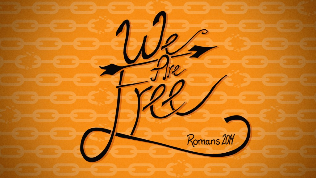 We Are Free - A Series Through the Book of Romans