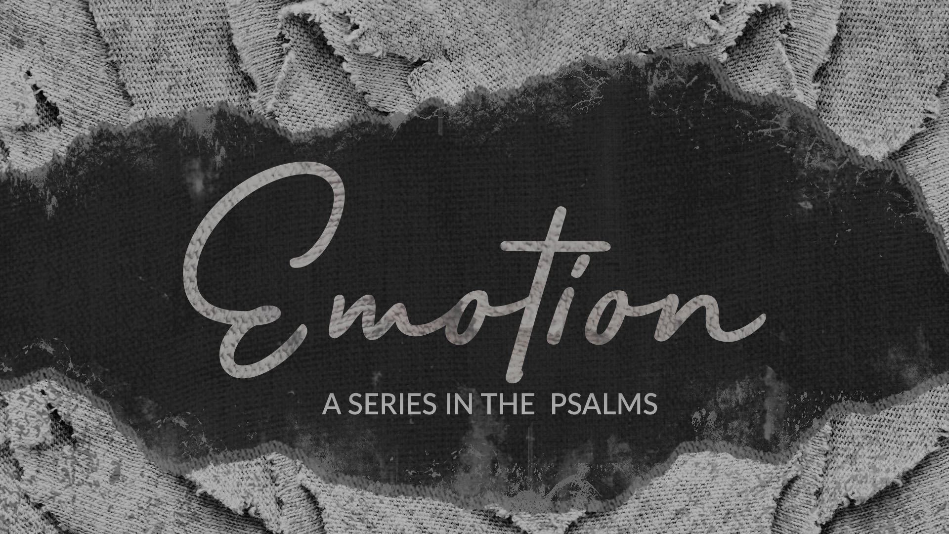 Emotion - A Series in the Psalms
