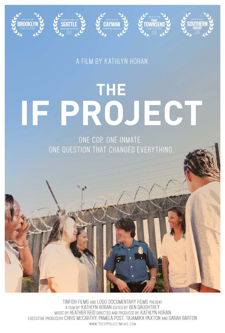 THE IF PROJECT  /  The If Project  is a feature length documentary that follows this extraordinary police officer and four of the women in the program through their journey as they are released, reunited with their families and faced with life on the outside.