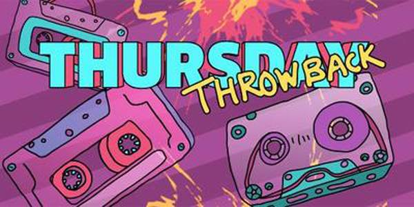 Throwback Thursday  Thursdays 6-9:30pm
